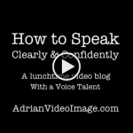 Speaking Clearly and Confidently on Camera – Tips from a Voice Talent