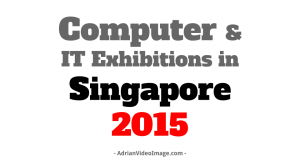 Computer & IT Exhibitions in Singapore 2015