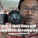 How to Shoot Video with the Samsung NX500 Mirrorless Camera