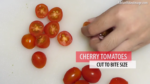 Step 2 - Cut Cherry Tomatoes to Bit Size