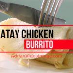 Satay Chicken Burrito – Cooking Recipe Video