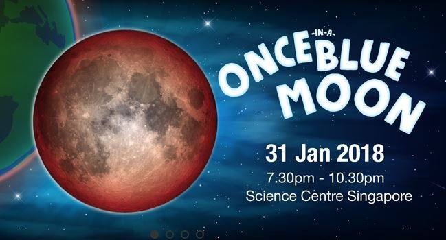 Once in Blue Moon at the Science Centre Singapore - 31 January 2018